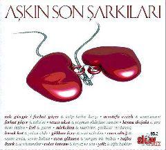 Askin Son Sarkilari