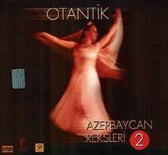 Otantik Azerbaycan Reksleri 2
