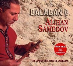 Balaban 6 / The Land of Fire Music of Azerbaijan