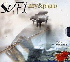 Sufi Ney & Piyano / Turkish Mysticism Sounds
