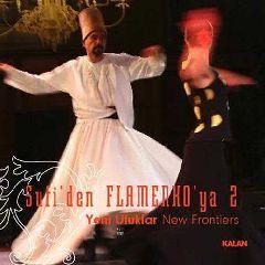 Sufi Muzikten Flamenkoya 2 / Yeni Ufuklar