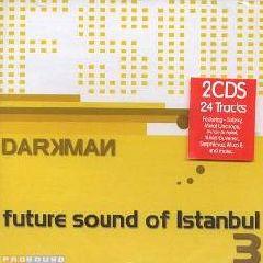 Darkman - Future Sound Of Istanbul 3 (2 CDs)