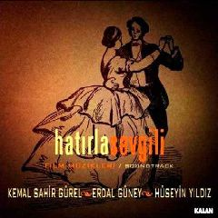 Hatirla Sevgili Film Muzigi / Soundtrack