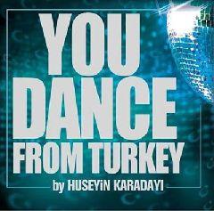 You Dance From Turkiye