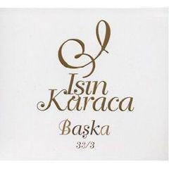 Isin Karaca - Baska 33/3