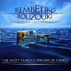 Rembetiko Bouzouki / From Smyrna to Athens - İzmir'den Atina'ya / The Most Famous Singers Of Greece